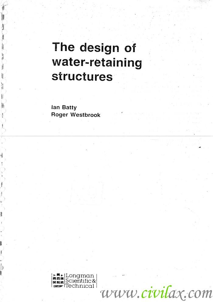 Water Retaining Structures Section : The design of water retaining structures