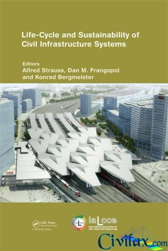 Life-Cycle and Sustainability of Civil Infrastructure Systems