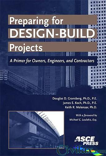 Preparing for Design-Build Projects A Primer for Owners, Engineers, and Contractors