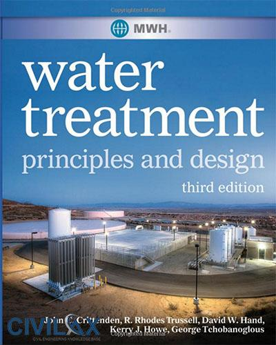 MWHs Water Treatment- Principles and Design, 3rd Edition