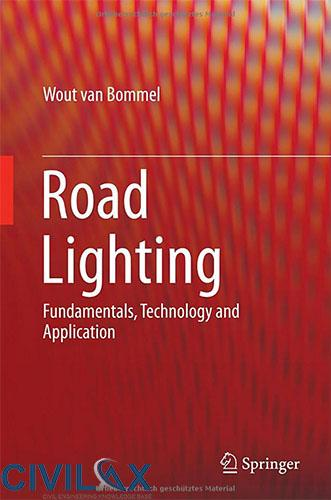Road Lighting- Fundamentals, Technology and Application