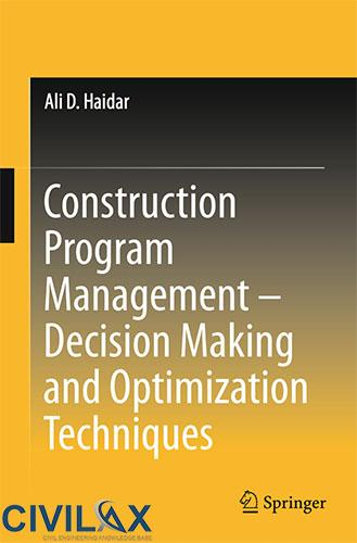 Construction Program Management - Decision Making and Optimization Techniques