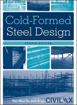 Cold-Formed Steel Design, 4th Edition