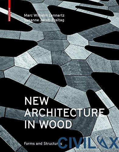 New Architecture in Wood- Forms and Structures