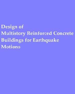 Design of Multistory Reinforced Concrete Buildings for Earthquake Motions