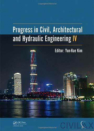 Progress in Civil, Architectural and Hydraulic Engineering IV