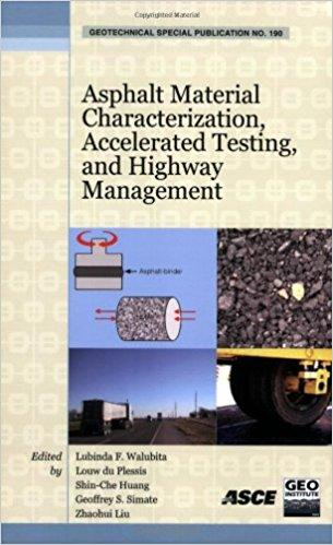 Asphalt Material Characterization, Accelerated Testing, And Highway Management