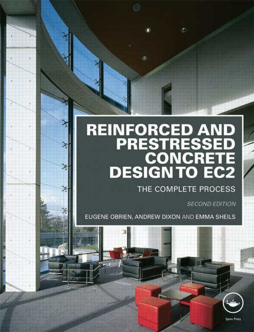 Reinforced and Prestressed Concrete Design to EC2: The Complete Process